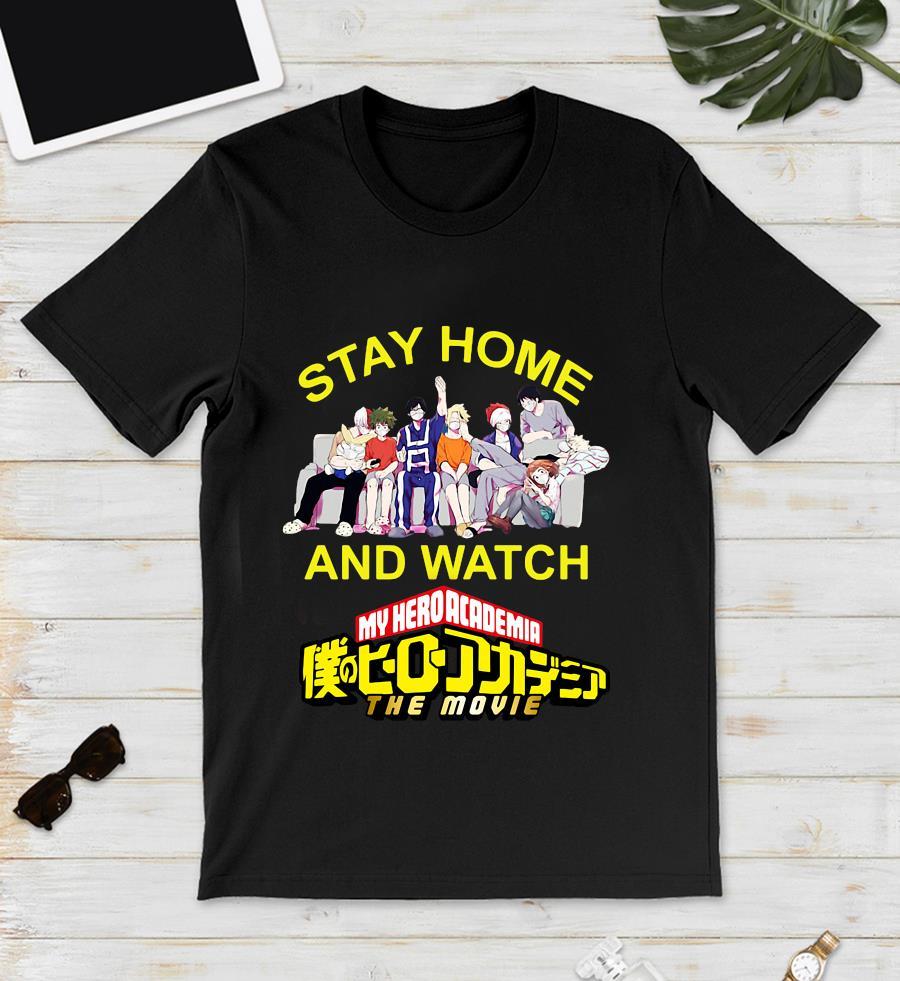 Stay home and watch My Hero Academia quarantine unisex t-shirt