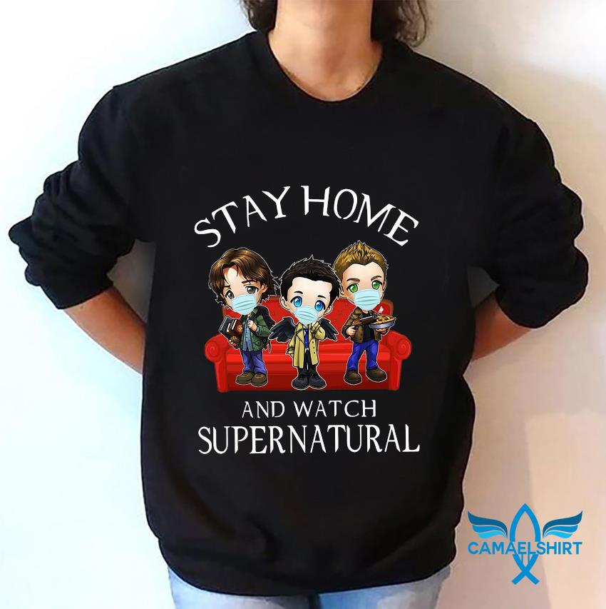 Stay home and watch Super Natural quarantine 2020 sweatshirt
