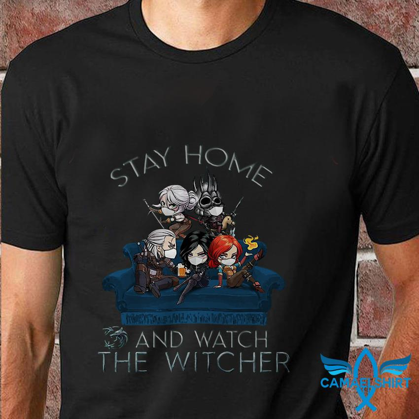 Stay home and watch the Witcher quarantine t shirt