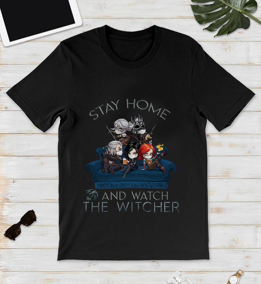 Stay home and watch the Witcher quarantine unisex shirt