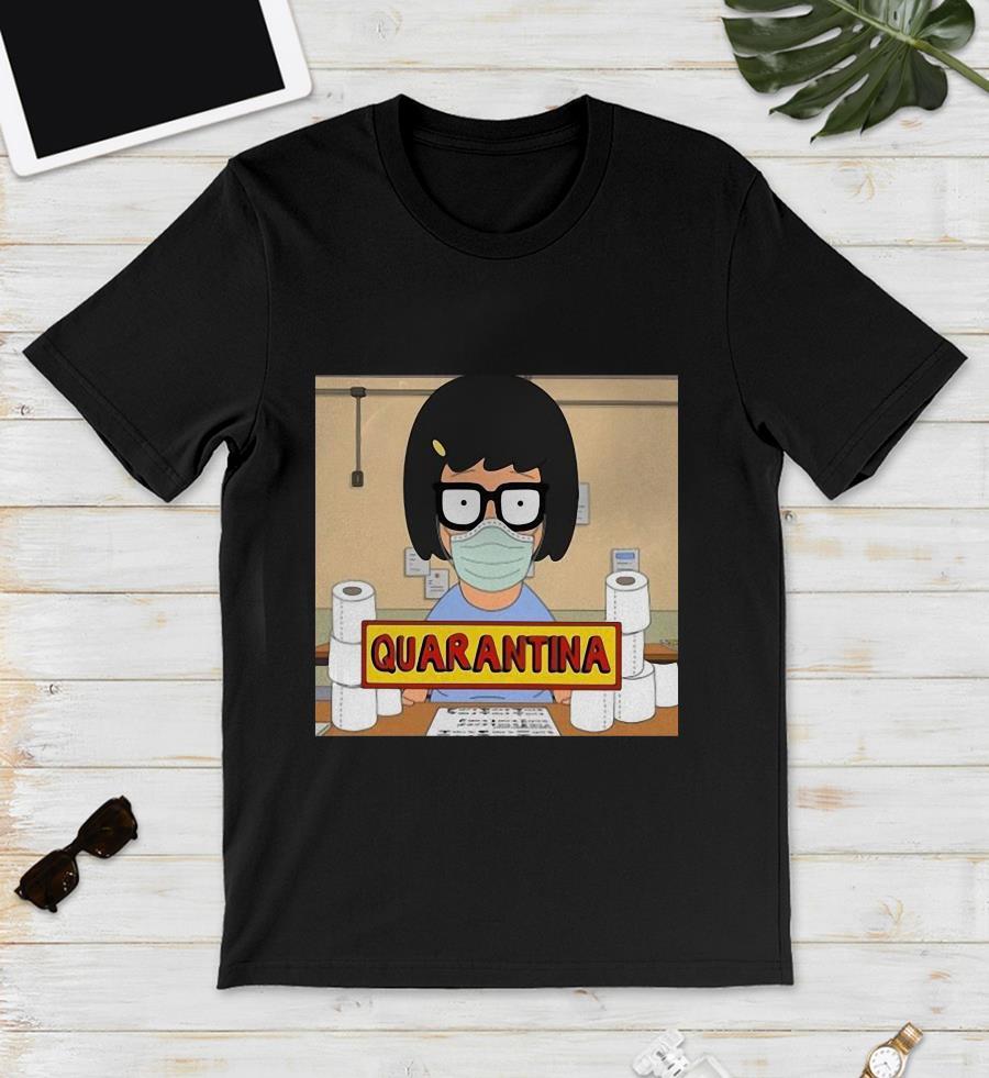 Stay home stay safe Quarantina funny unisex shirt