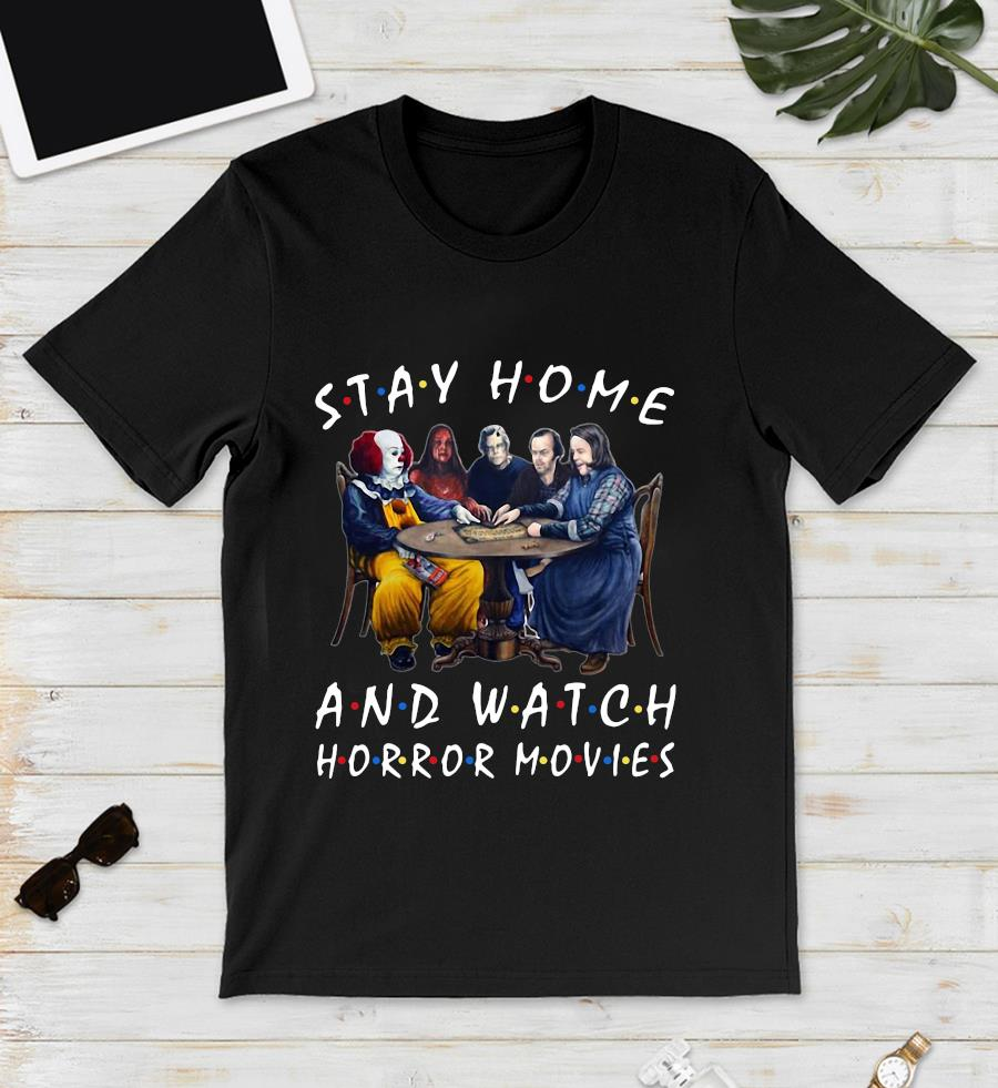 Stephen King casts stay home and watch Horror Movies unisex t-shirt