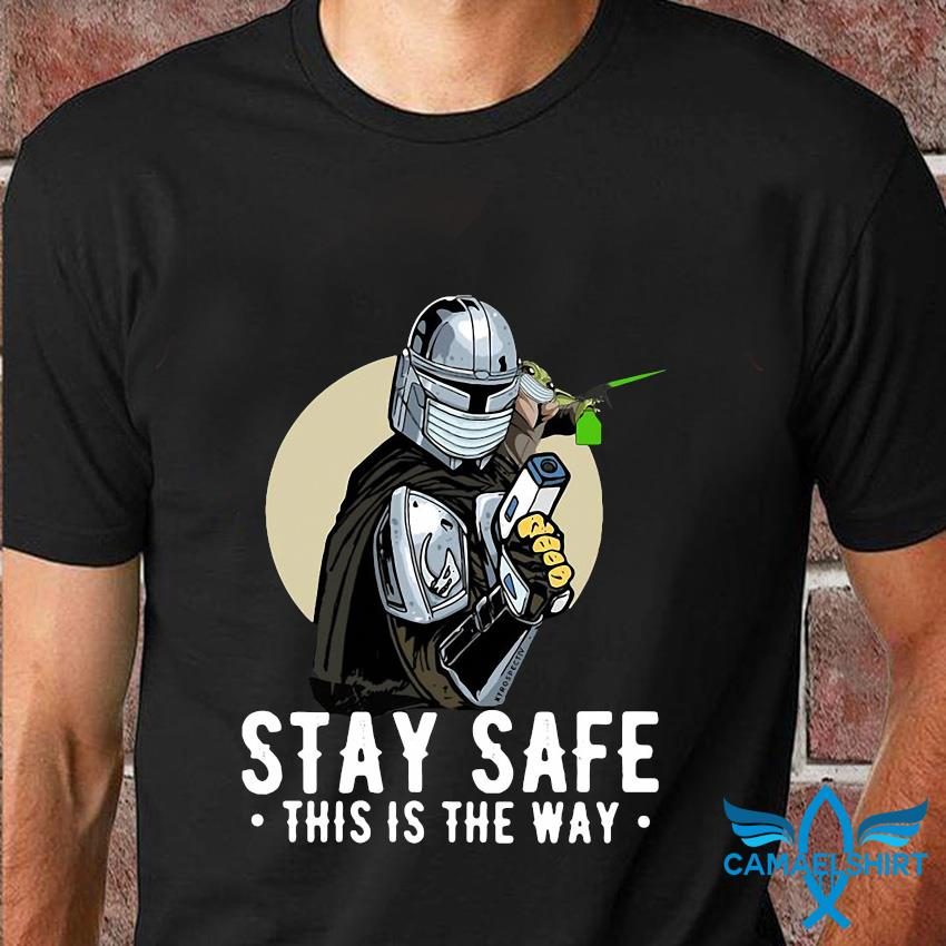 The Mandalorian Baby Yoda stay safe this is the way