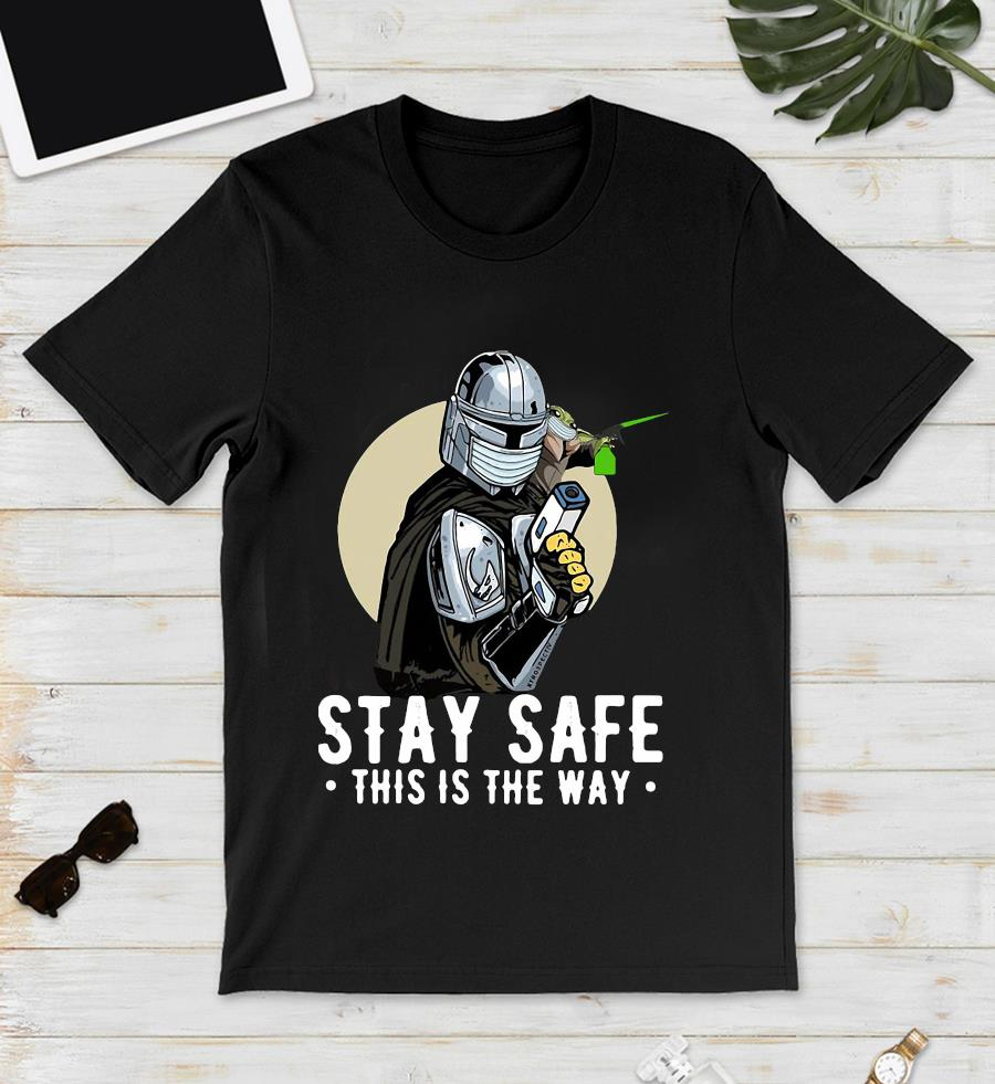 The Mandalorian Baby Yoda stay safe this is the way unisex t-shirt