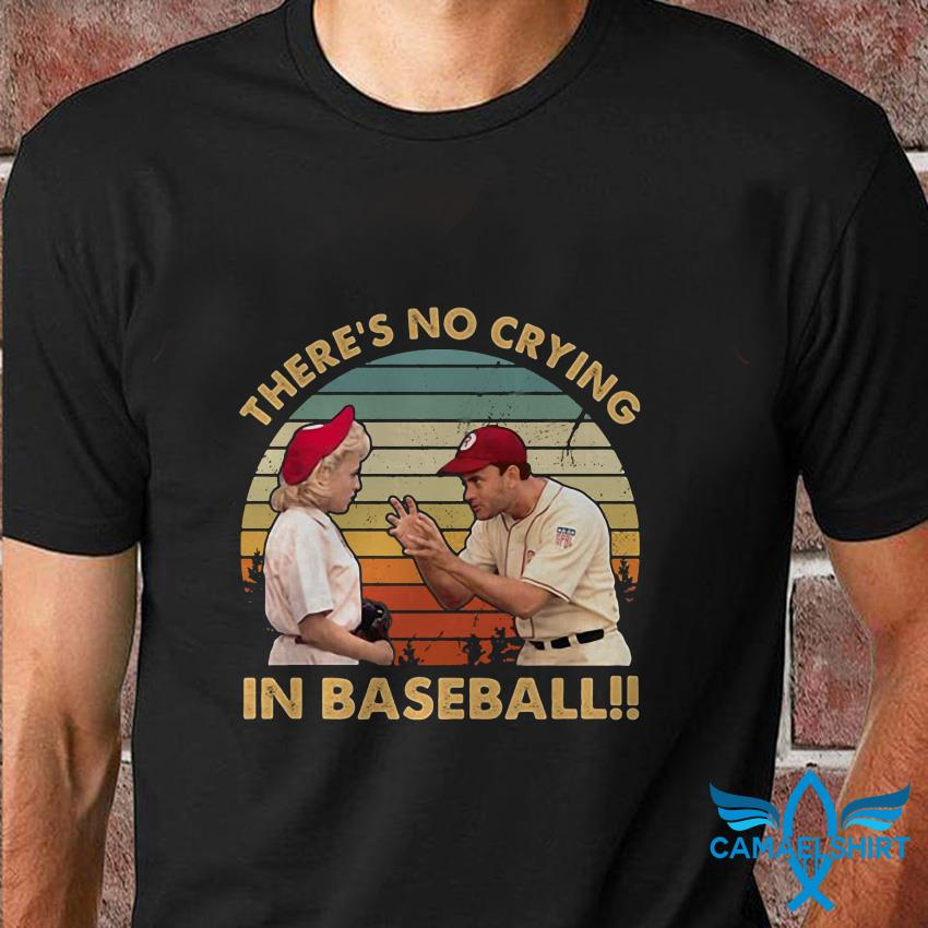 There no crying in baseball A League of Their Own vintage t shirt