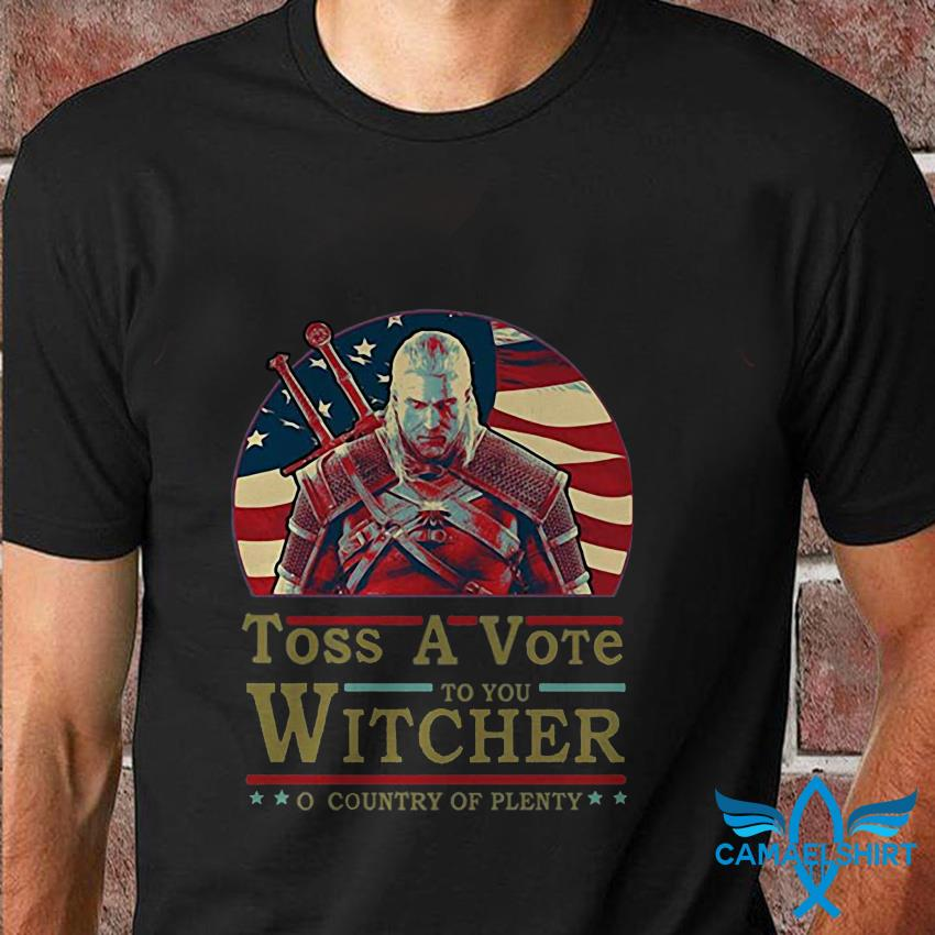 Toss a vote to your witcher o country of plenty American flag t shirt