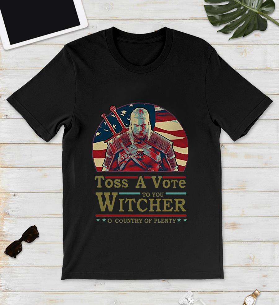 Toss a vote to your witcher o country of plenty American flag unisex shirt