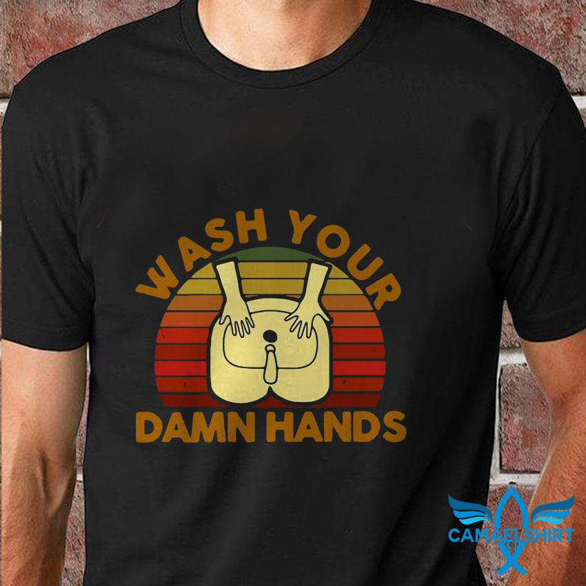 Vintage buttocks wash your damn hands t shirt