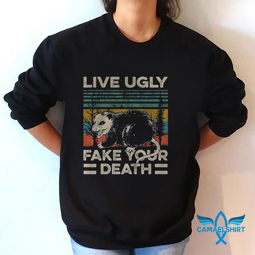 Vintage retro raccoon live ugly fake your death sweat shirt
