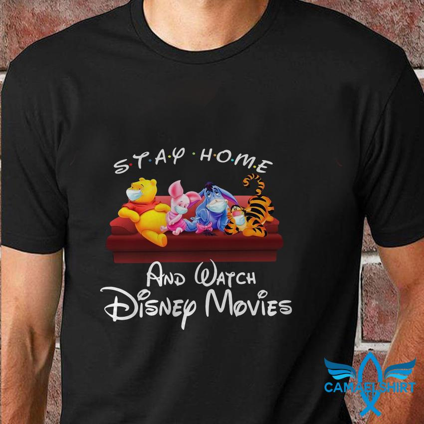 Winnie the Pooh stay home and watch Disney movies t shirt