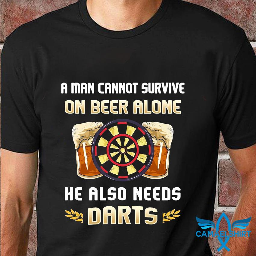 A man cannot survive on beer alone he also needs darts