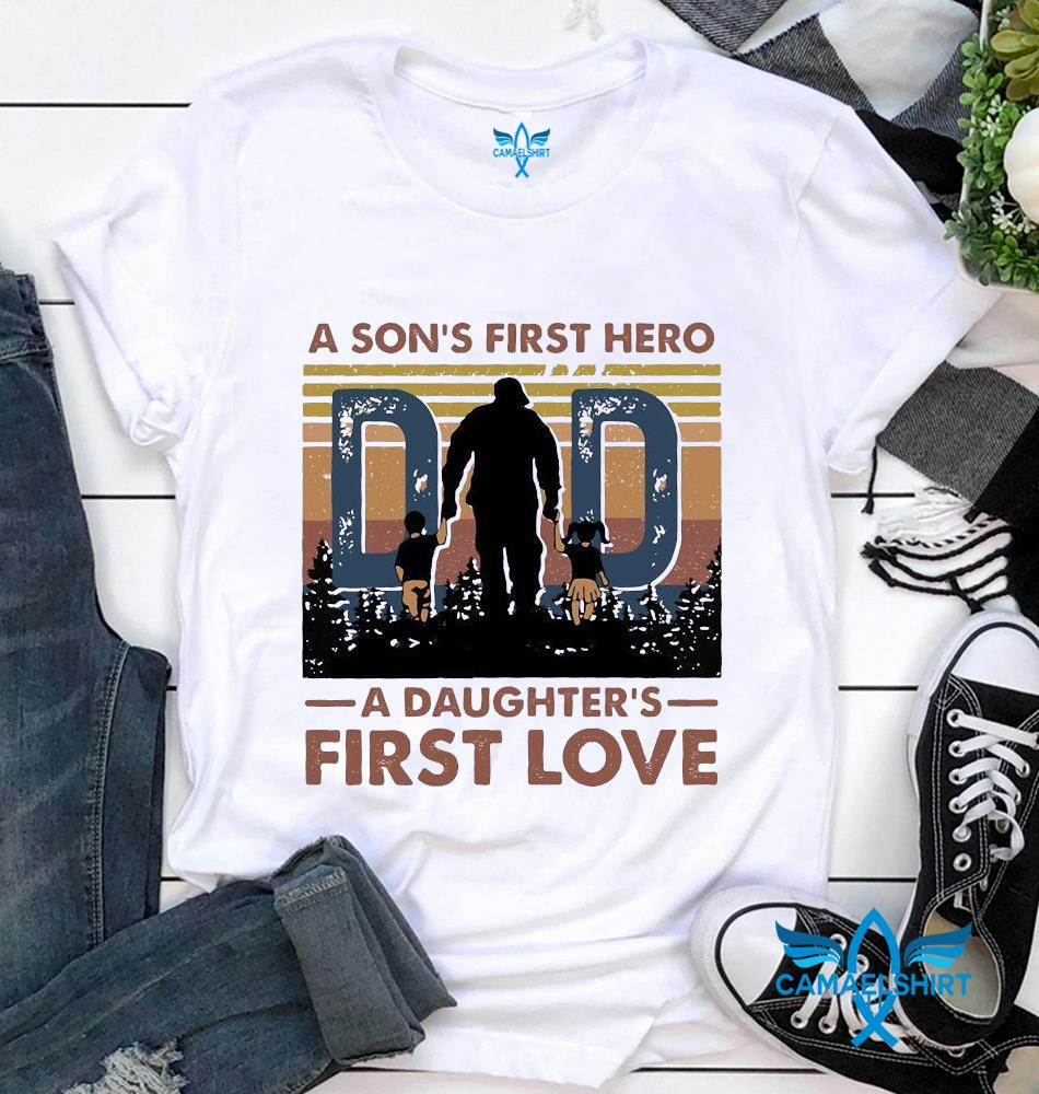 A sons first hero a daughters first love vintage t-shirt