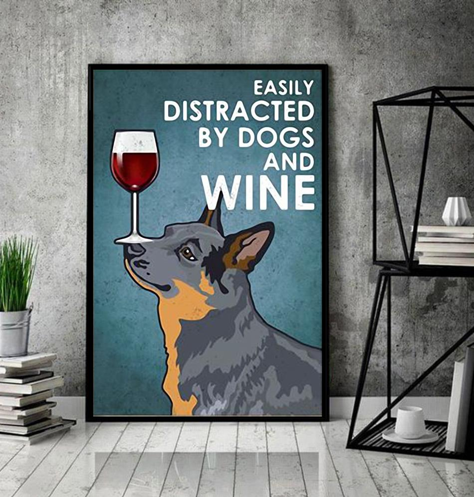 Australian Cattle easily distracted by dogs and wine poster canvas