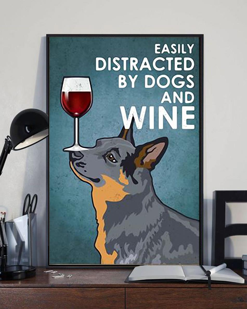 Australian Cattle easily distracted by dogs and wine poster canvas full size