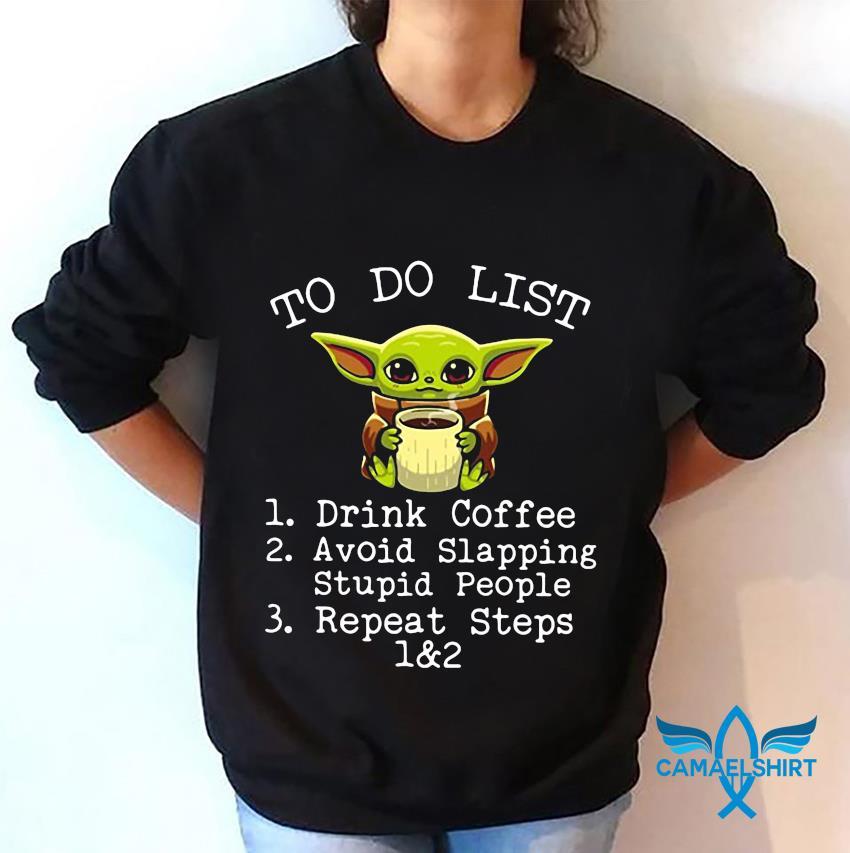 Baby Yoda to do list drink coffee sweatshirt