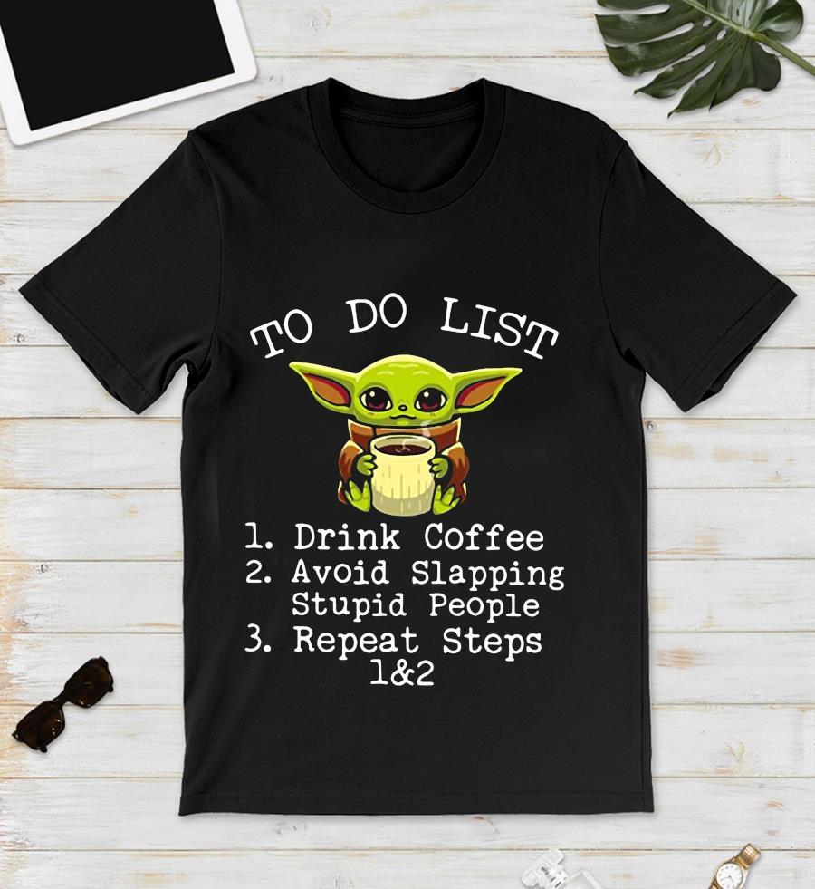 Baby Yoda to do list drink coffee unisex t-shirt