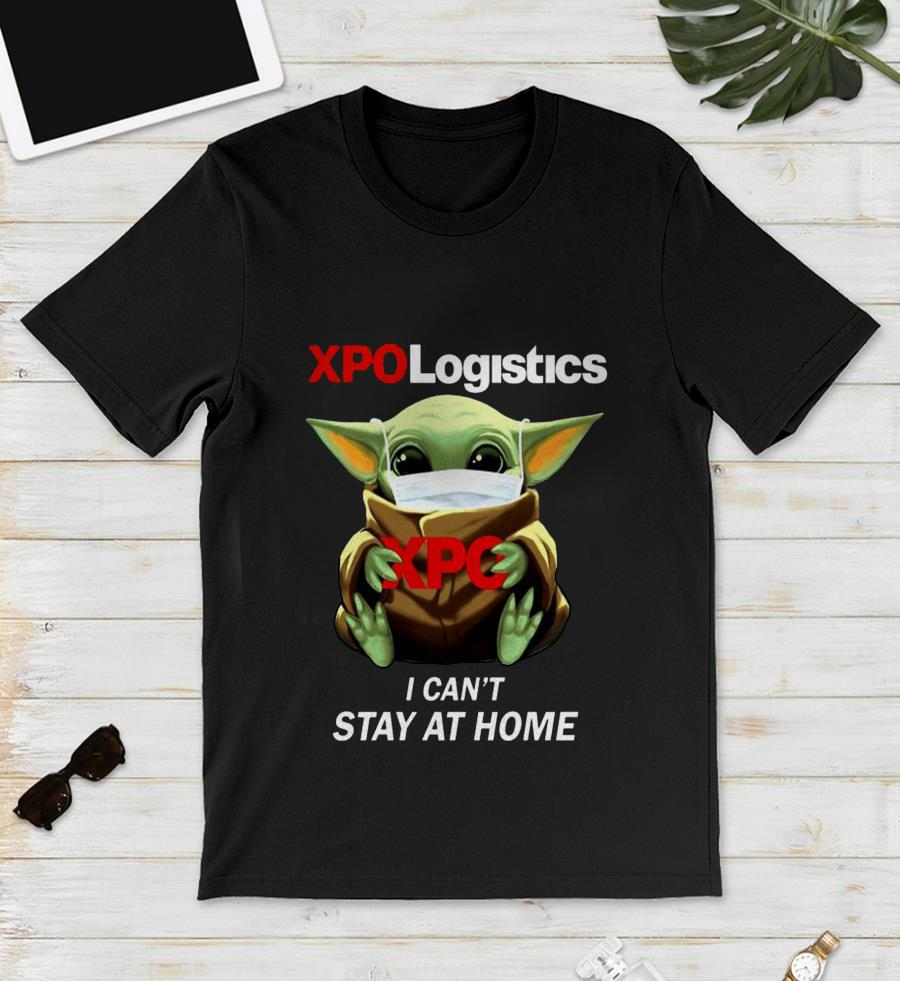 Baby Yoda Xpo Logistics I cant stay at home unisex t-shirt