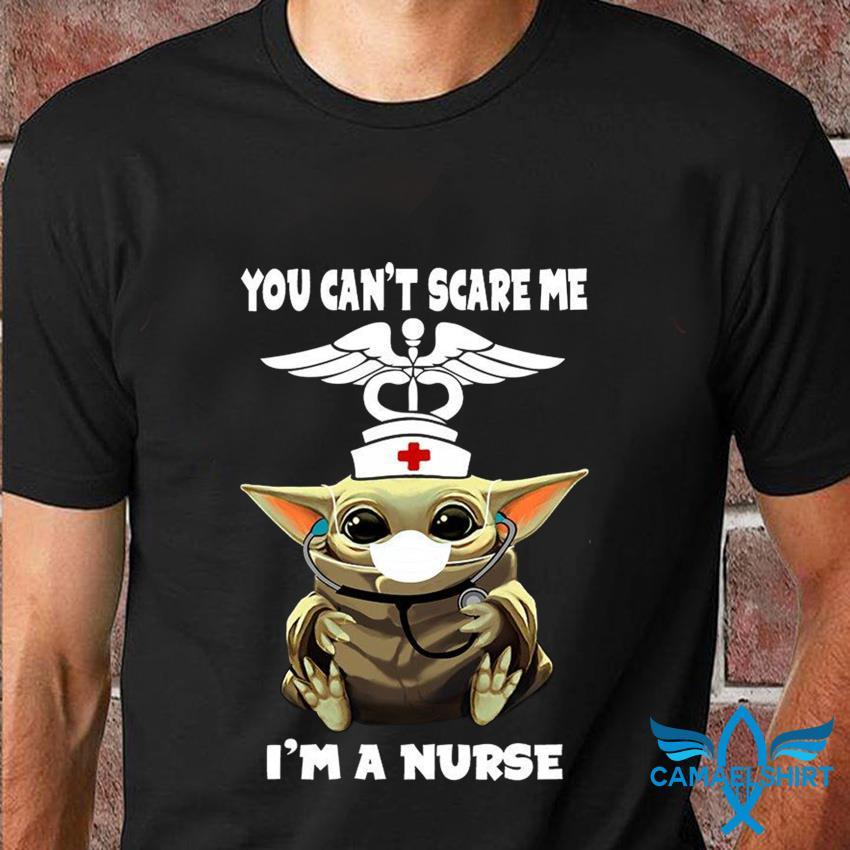 Baby Yoda you cant scare me Im a nurse