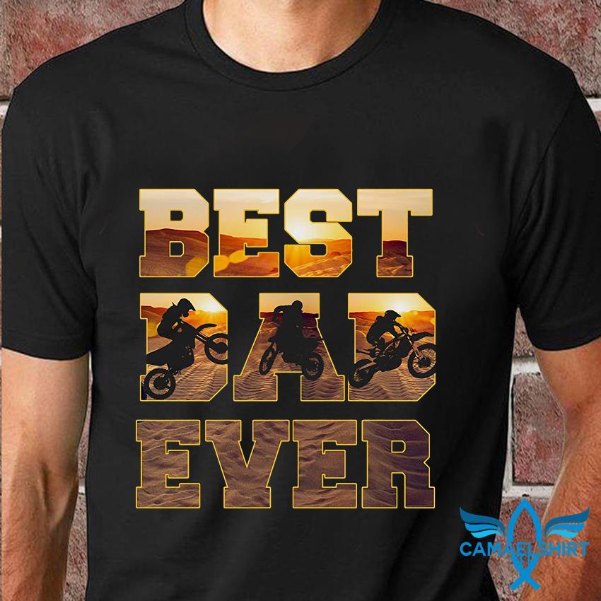 Best dad ever dirtbike motocross t-shirt