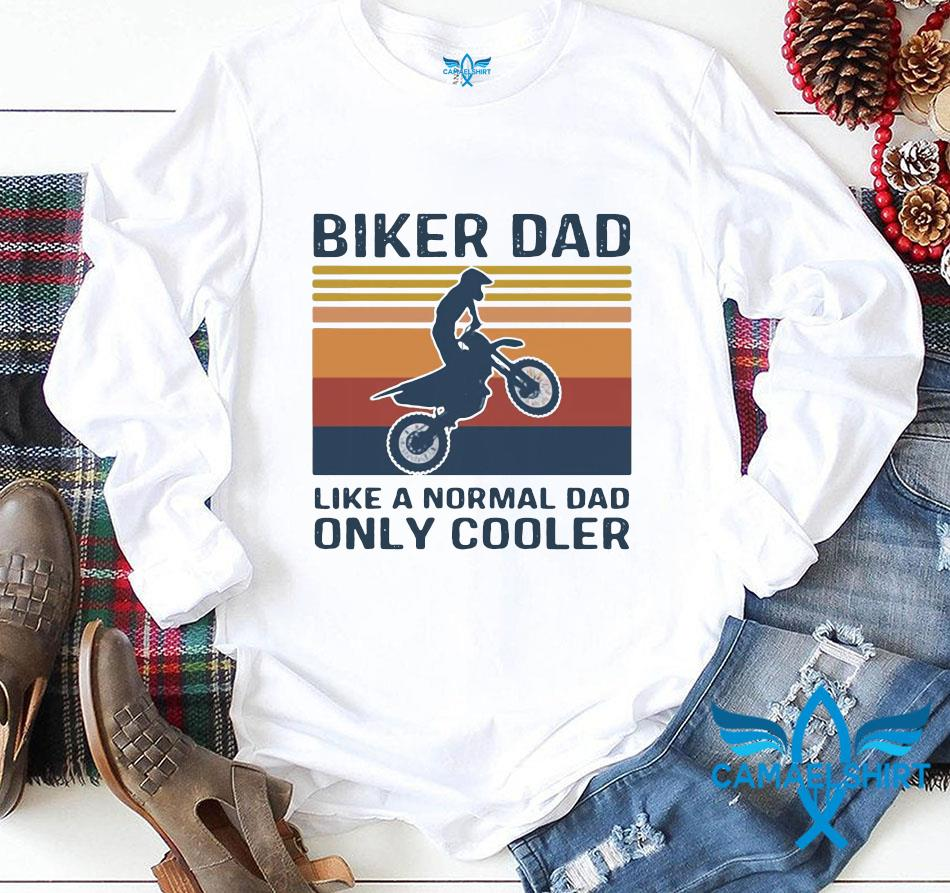 Biker dad like a normal dad only cooler vintage t-s longsleeve
