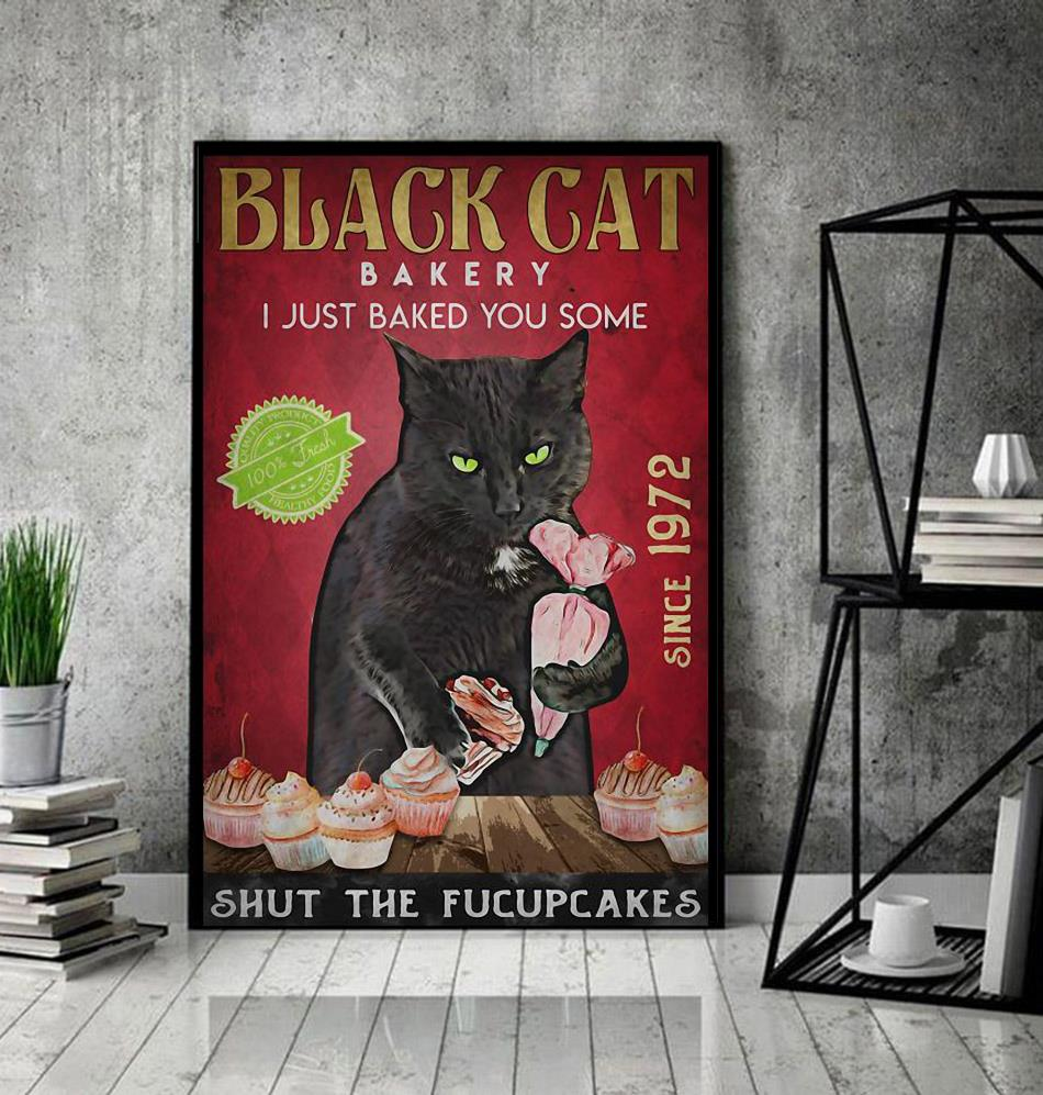 Black cat bakery I just baked you some shut the fucupcakes poster