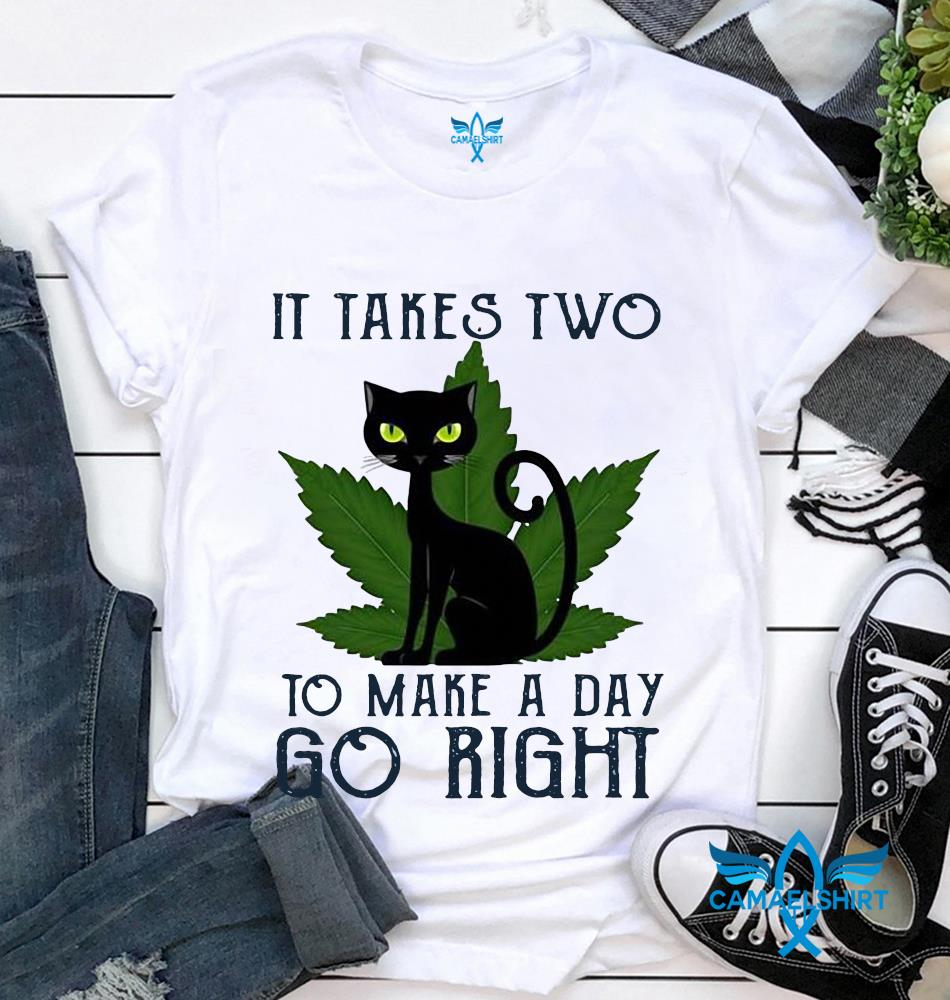 Black Cat weed it takes two to make a day go right t-shirt