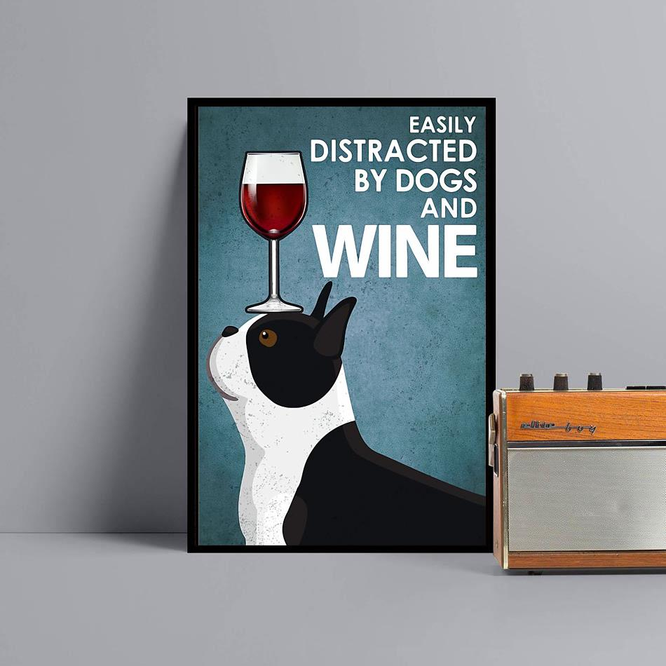 Boston Terrier easily distracted by dogs and wine poster canvas black