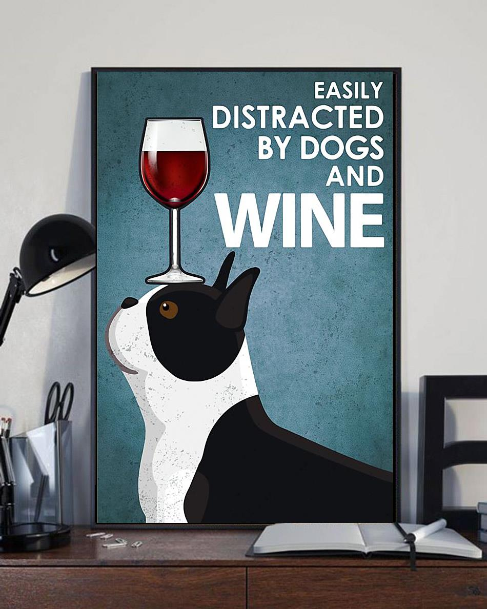 Boston Terrier easily distracted by dogs and wine poster canvas full size