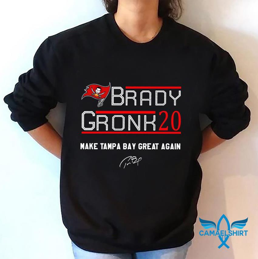 Brady gronk 20 make tampa bay great again sweatshirt