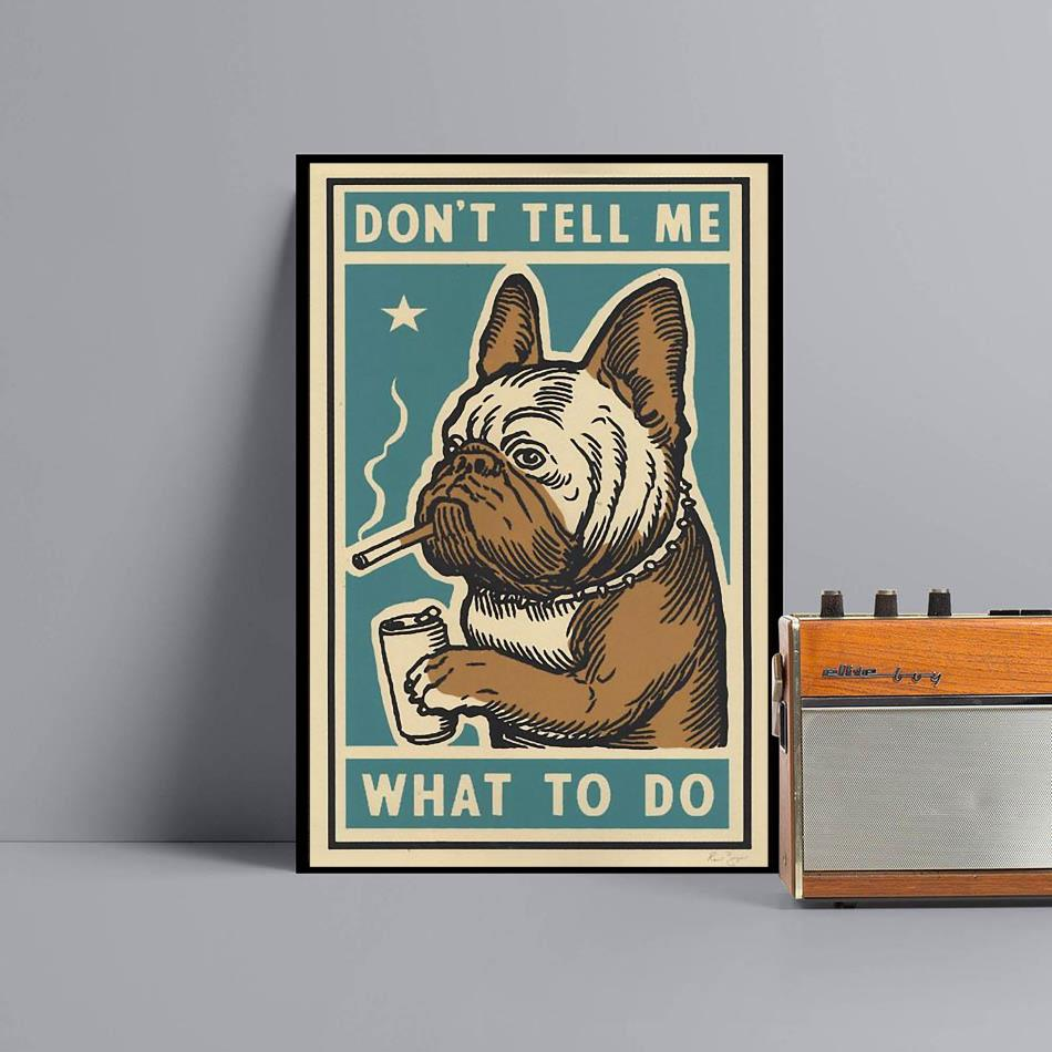 Bulldog dont tell me what to do poster canvas black