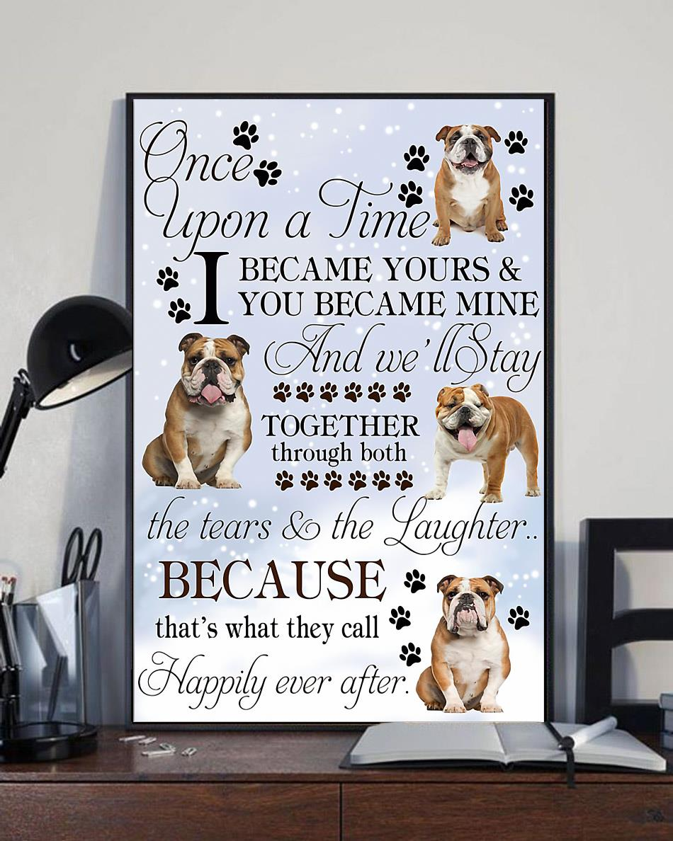 Bulldog once upon a time I became yours poster full size