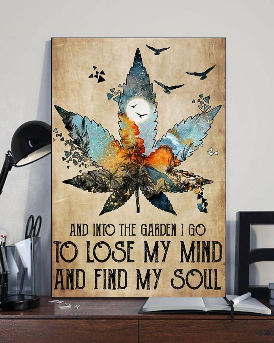 Cannabis and into the garden I go to lose my mind and find my soul poster full size