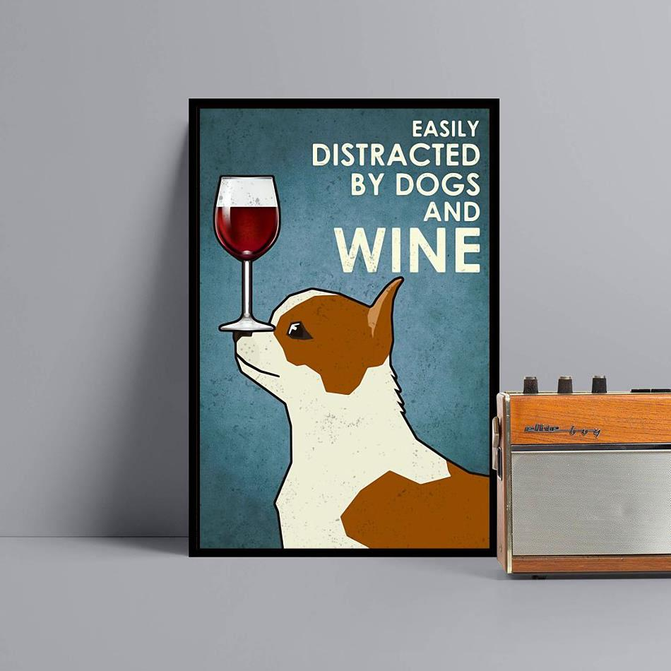 Chihuahua easily distracted by dogs and wine poster canvas black