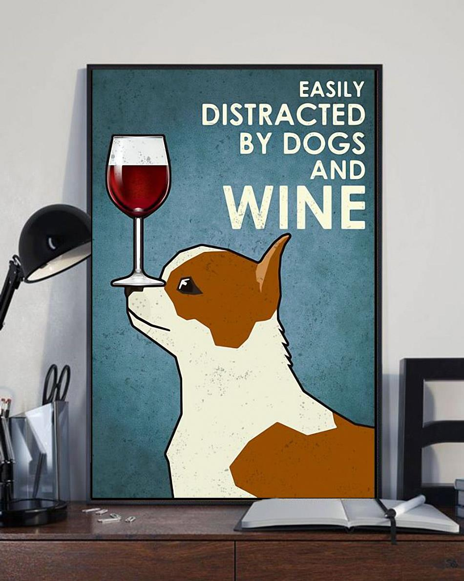 Chihuahua easily distracted by dogs and wine poster canvas full size