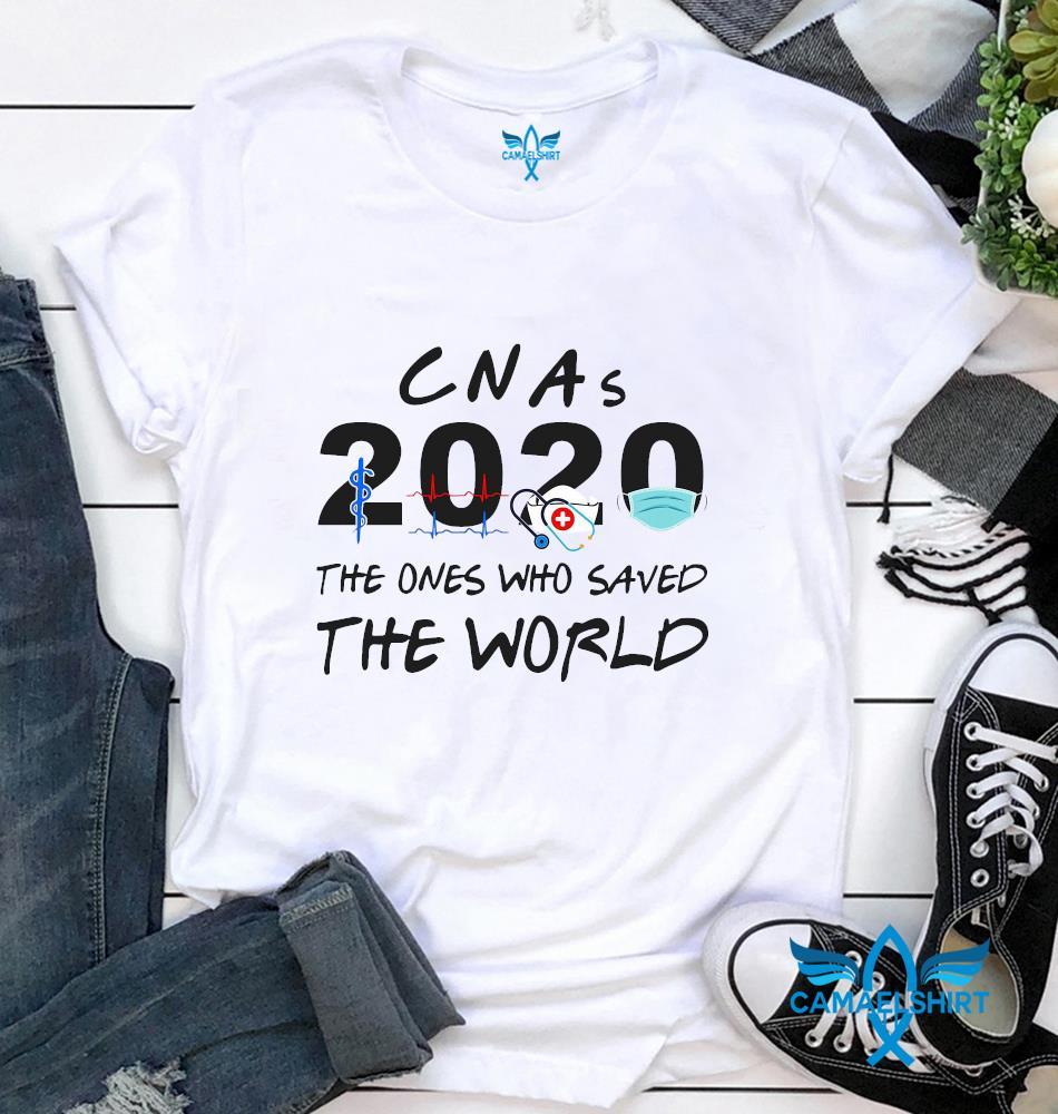 CNAs nurse 2020 the ones who saved the world quarantine
