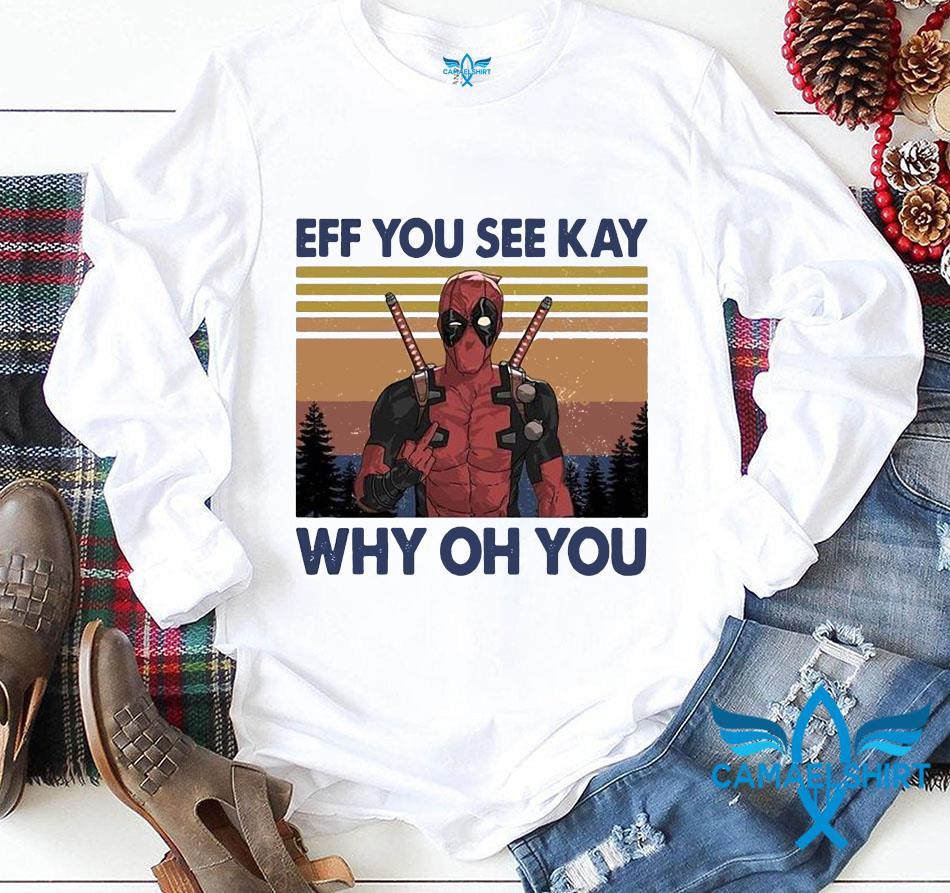 Deadpool eff you see kay why oh you vintage t-s longsleeve