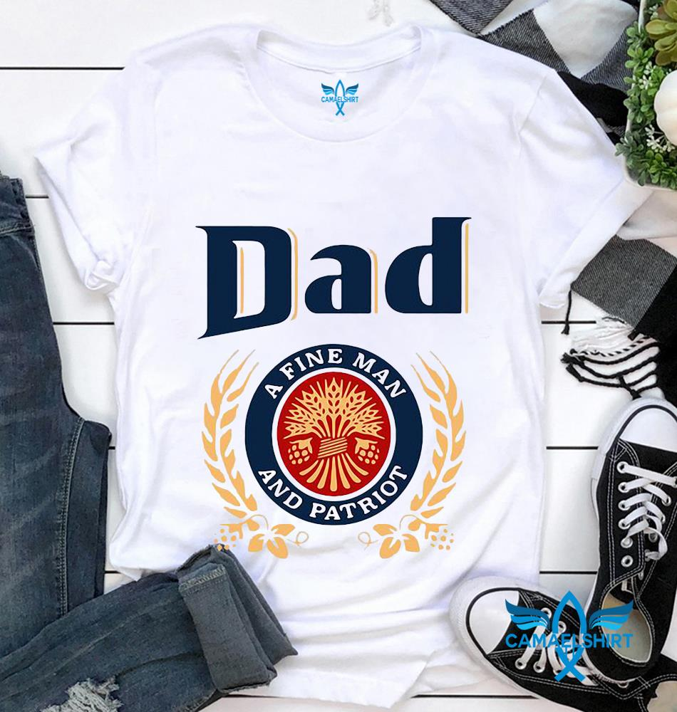 Father day gift dad a fine man and patriot t-shirt