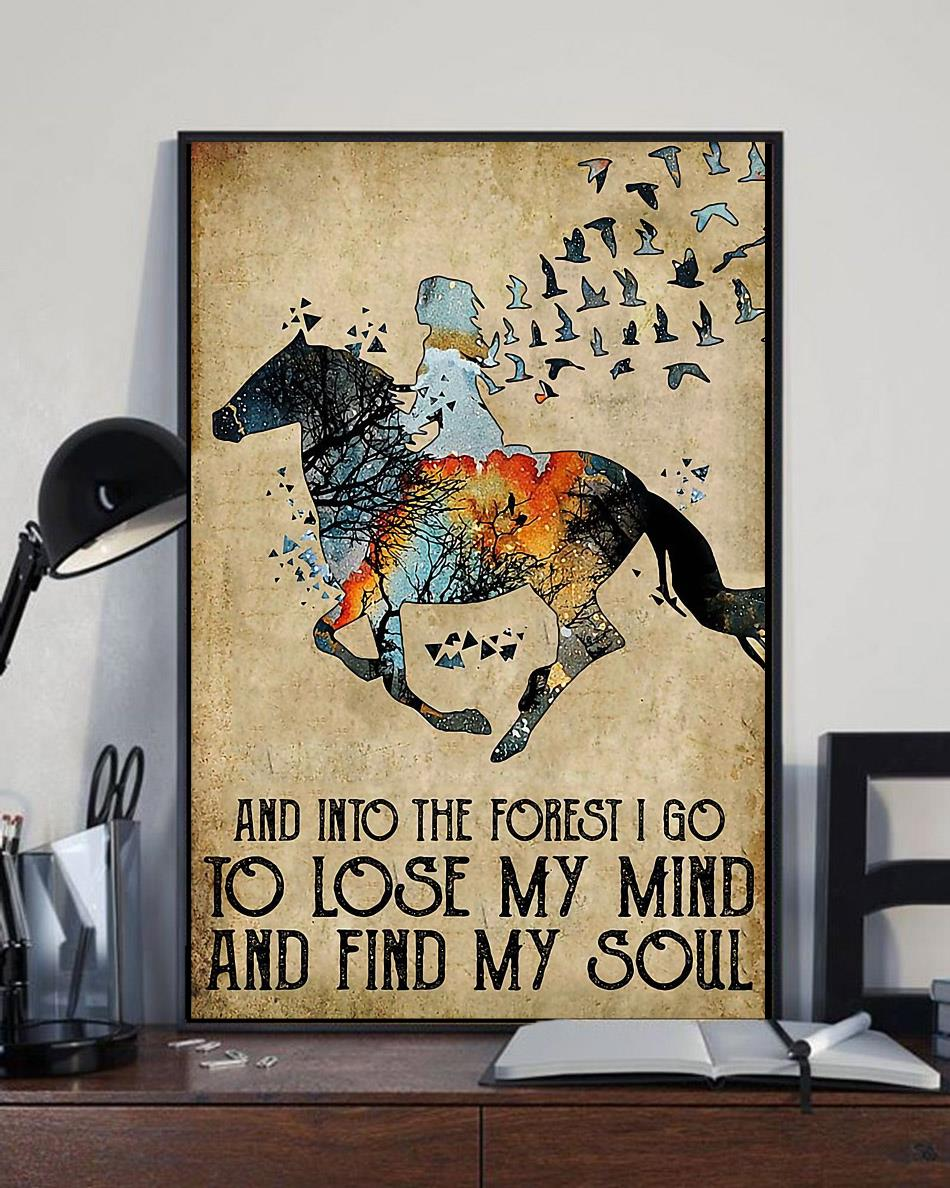 Girl riding horse and into the forest I go to lose my mind and find my soul poster full size