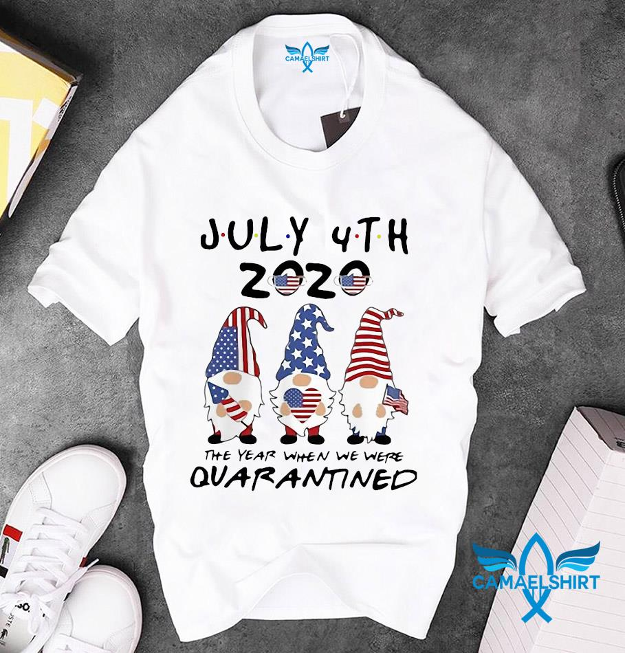 Gnome July 4th 2020 the year when we were quarantine independence day unisex t-shirt