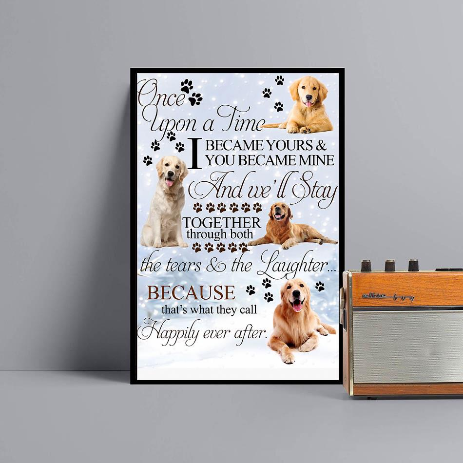 Golden Retriever once upon a time I became yours poster black