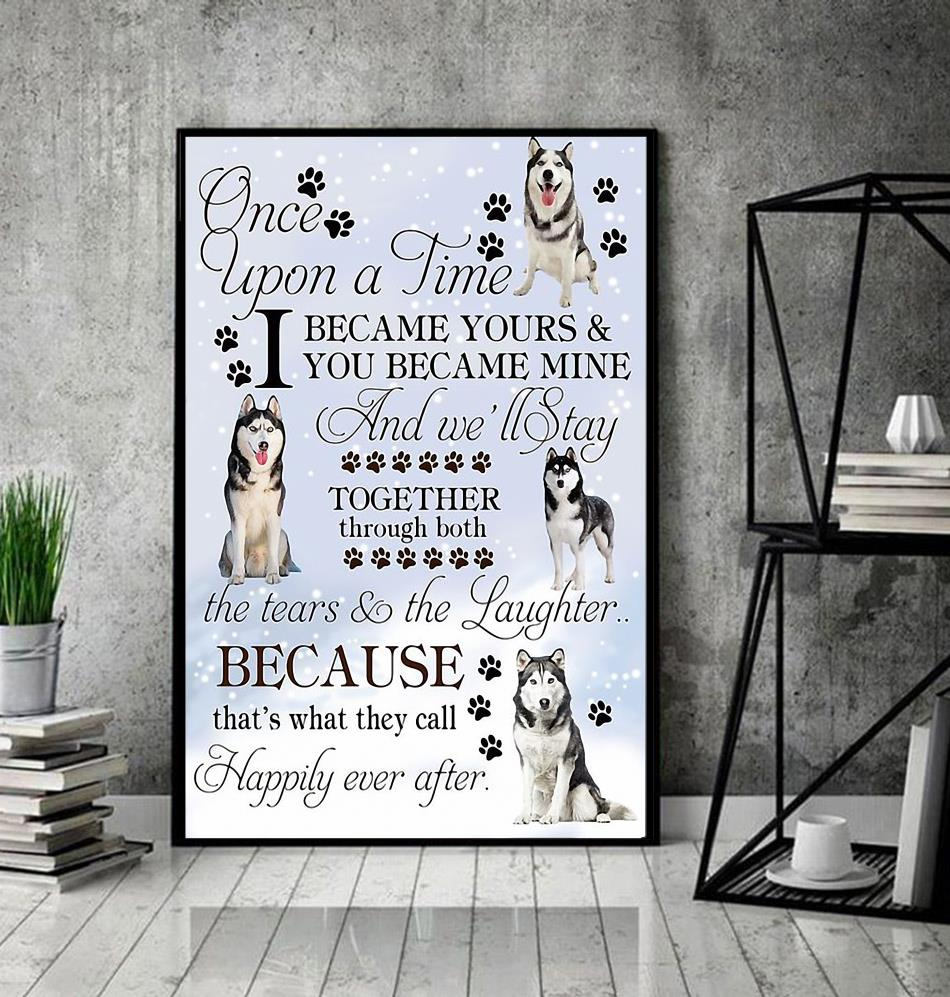 Husky Lover once upon a time I became yours poster