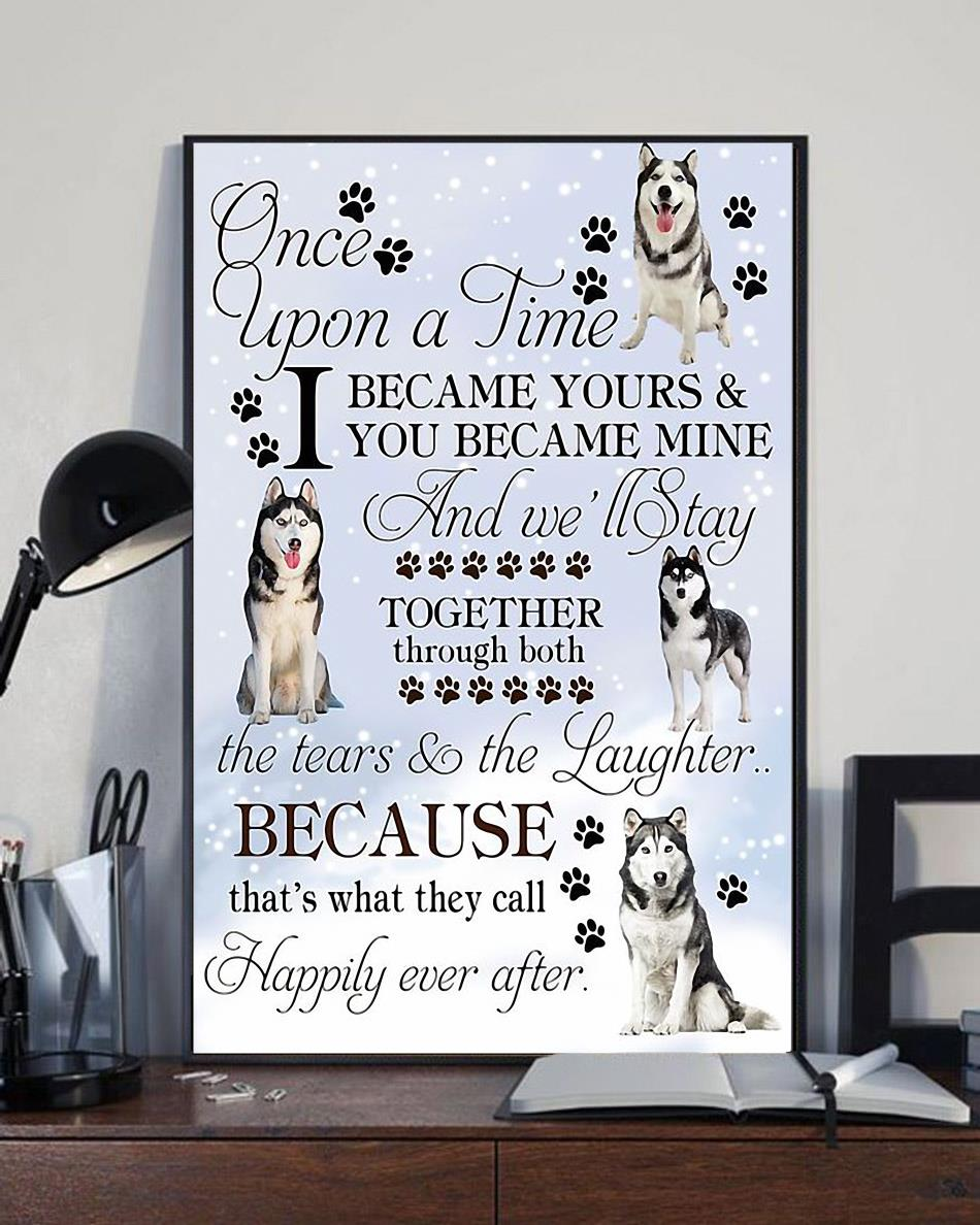 Husky Lover once upon a time I became yours poster full size