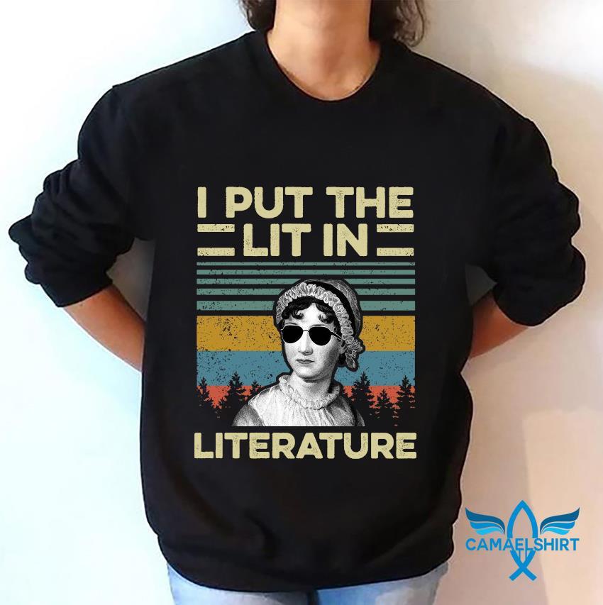 Jane Austen I put the lit in literature vintage t-s sweatshirt