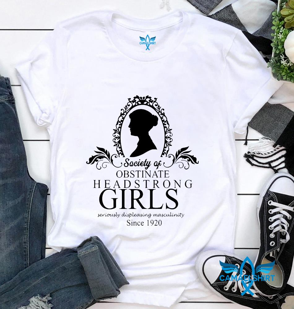 Jane Austen society of obstinate headstrong girls since 1920 t-shirt