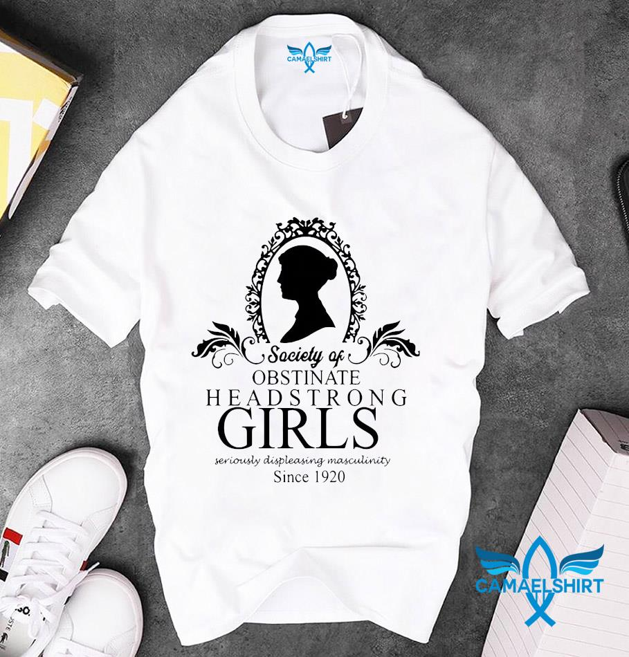 Jane Austen society of obstinate headstrong girls since 1920 t-s unisex t-shirt
