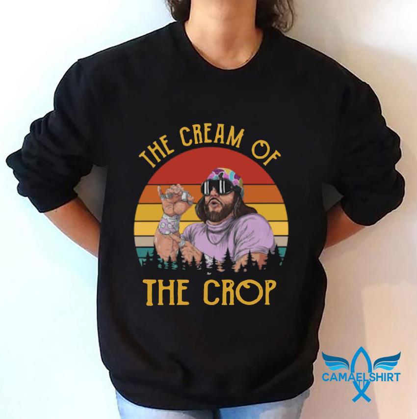 Macho Man the cream of the crop retro vintage t-s sweatshirt