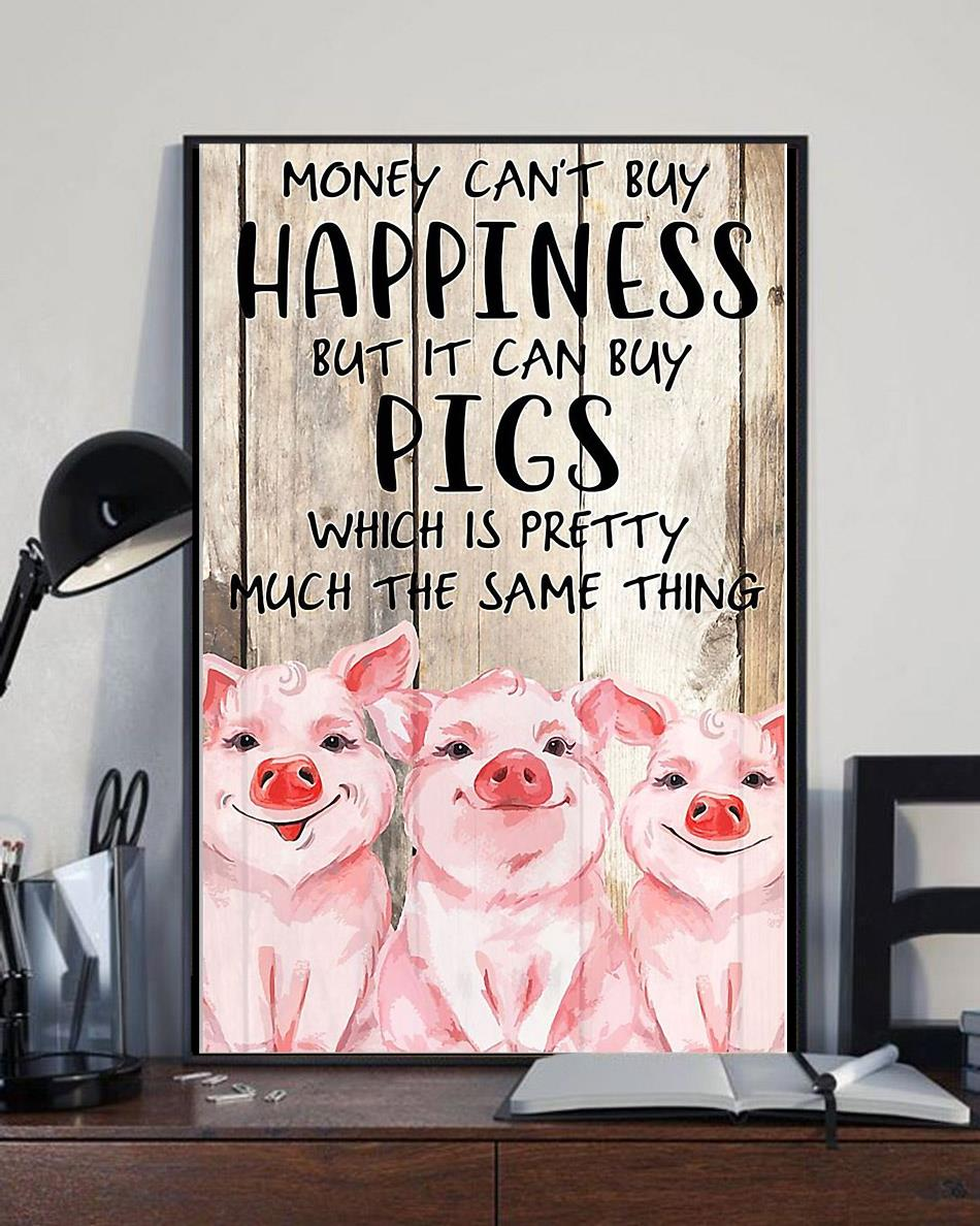 Money cant buy happiness but it can buy pigs poster full size