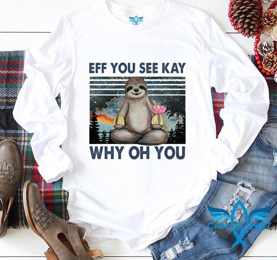Natural sloth yoga eff you see kay why oh you longsleeve