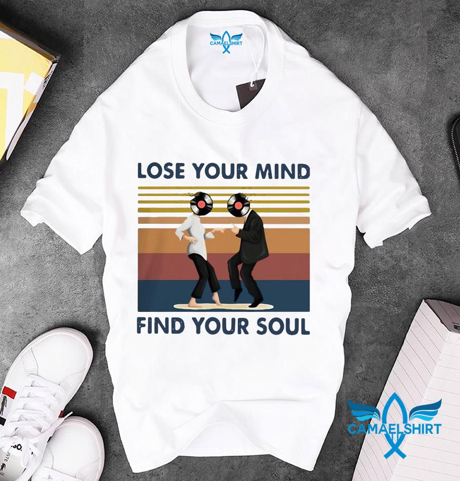 Pulp Fiction lose your mind find your soul vintage unisex t-shirt