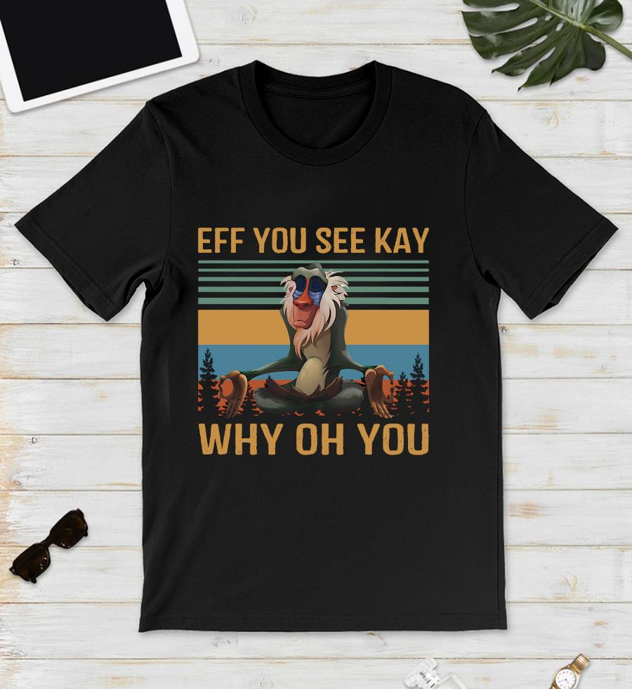 Rafiki eff you see kay why oh you vintage unisex t-shirt